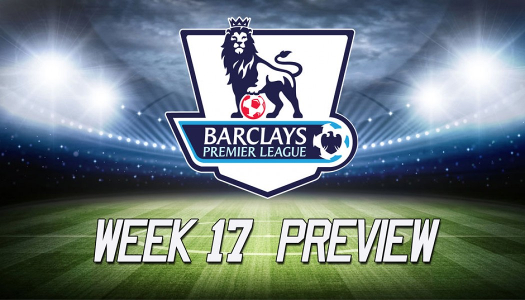 Premier League week 17 preview