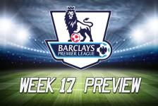 Premier League week 17 preview